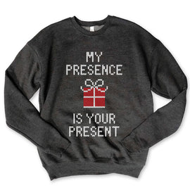 My Presence Is Your Present...Funny Holiday Charcoal Unisex Drop Shoulder Sweatshirt