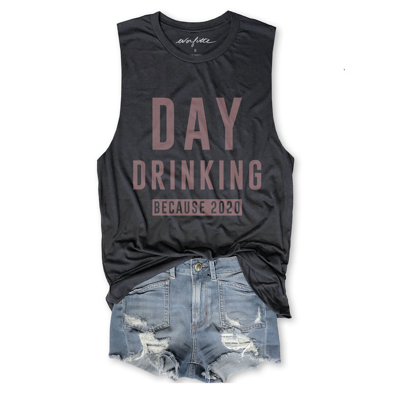 DAY DRINKING BECAUSE 2020 ... Funny Unisex Super Soft Triblend Raw Edge Muscle Tee in Vintage Black-Everfitte-[drinking shirt]-[alcohol shirt]-[bachelorette party]-[bridal party]-[funny shirt]-[funny tee]-[shirt with words]-[coffee in the shower]-[lululemon]-[chaser]-Everfitte