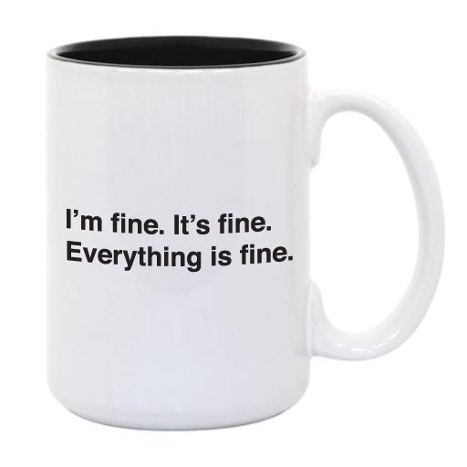 I'm Fine It's Fine Everything is Fine ... Everfitte Funny Ceramic Two Tone Mug