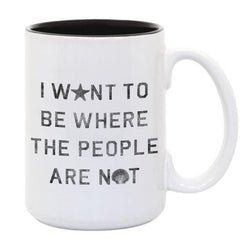 I Want To Be Where The People Are Not ... Everfitte Funny Ceramic Two Tone Mug