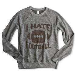 I Hate Football ... Unisex Raglan Sweatshirt
