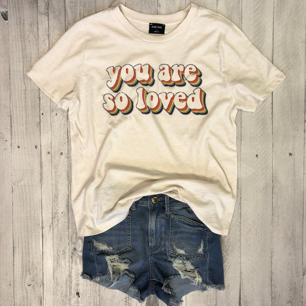 You Are So Loved ... Retro Slub Boyfriend Tee