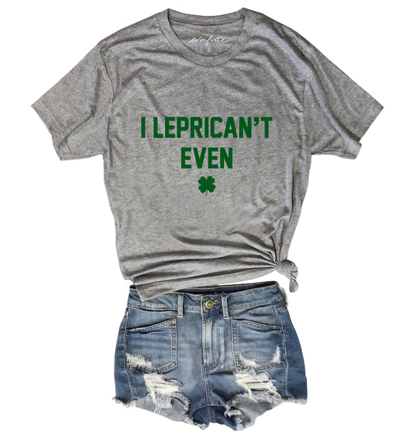 LIMITED: I LEPRICAN'T EVEN ...Funny Triblend Unisex Tee