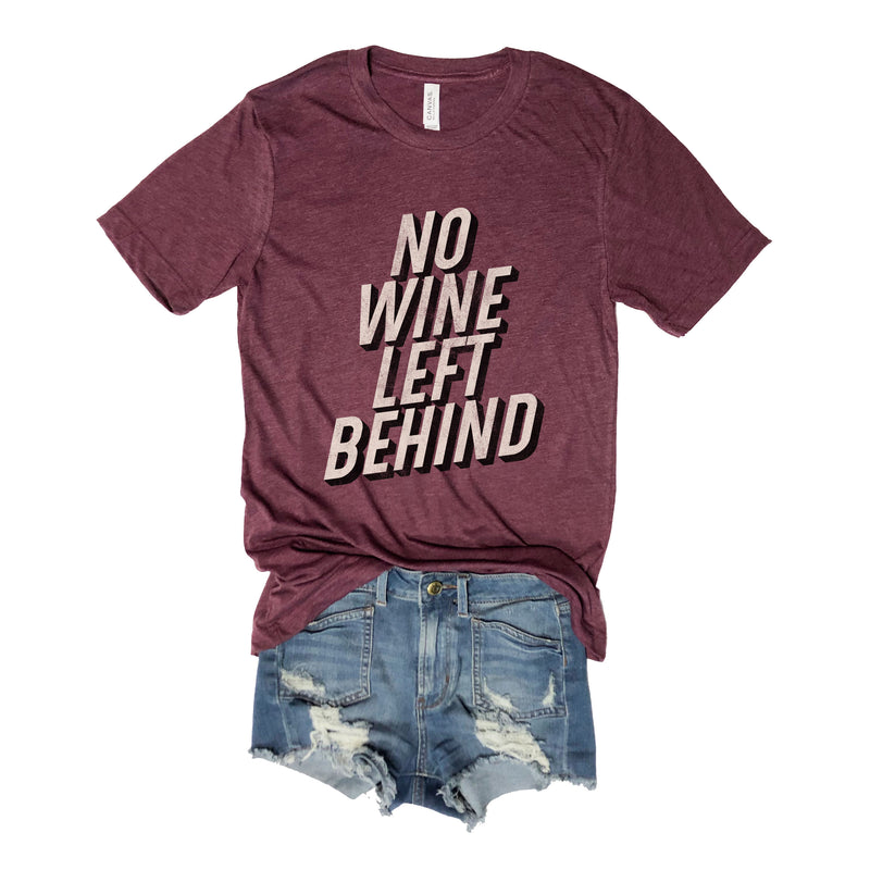 Sale!! No Wine Left Behind Maroon Unisex Tee