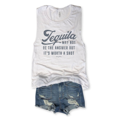 Tequila May Not Be The Answer White Muscle Tee