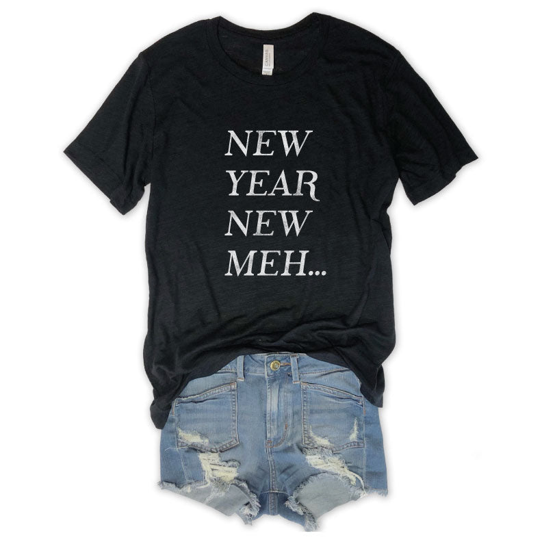 New Year New Meh...Black Slub Unisex Tee