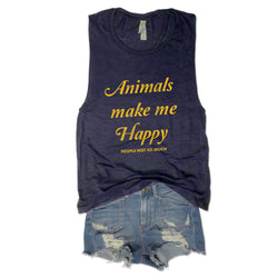SALE! Animals Make Me Happy, People Not So Much...  Muscle Tee