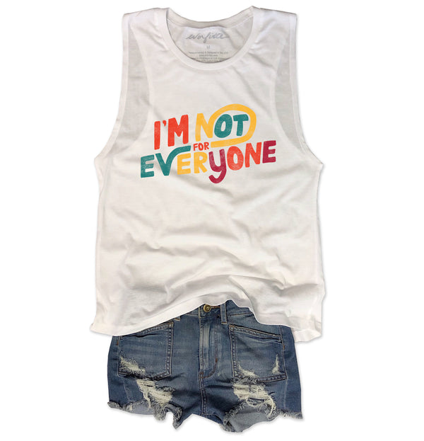 I'm Not For Everyone ... Funny White Muscle Tee