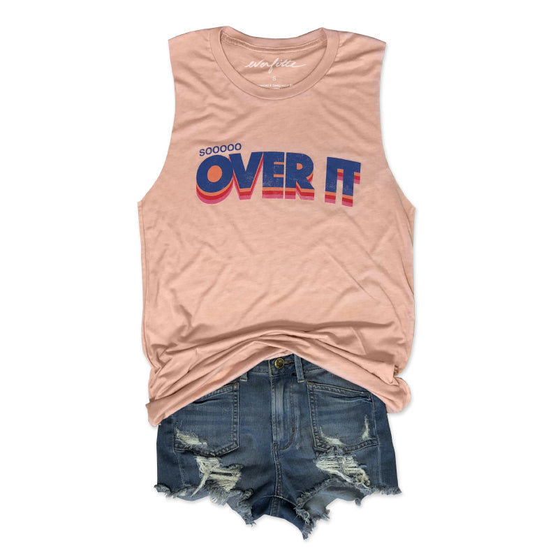 Sale! Sooooo Over It ... Funny Unisex Peach Triblend Raw Edge Muscle Tee