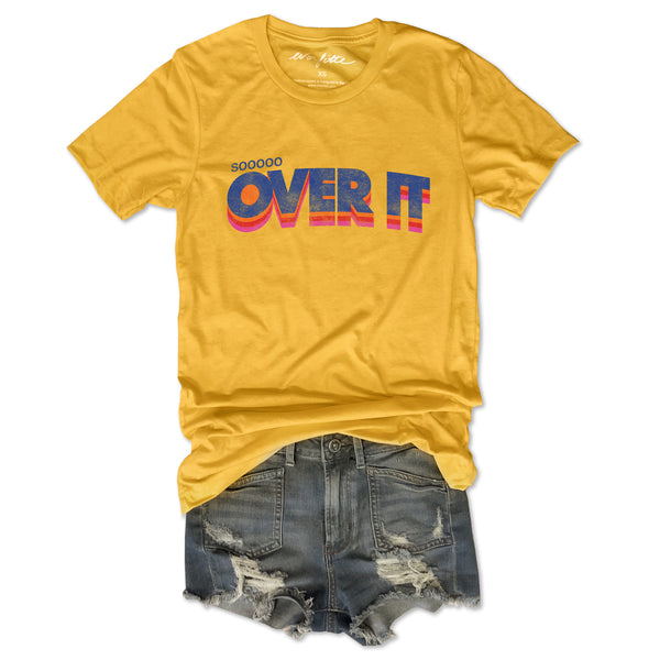 Sale! Sooooo Over It ...Unisex Yellow Triblend Tee