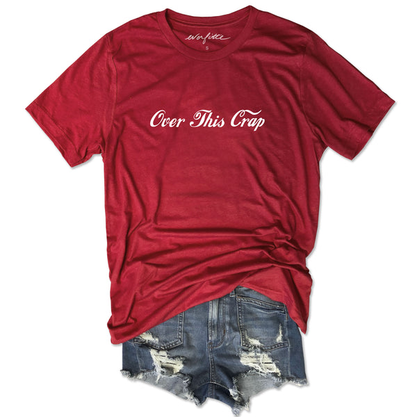 Over This Crap ... Funny Unisex Super Soft Solid Red Triblend Tee