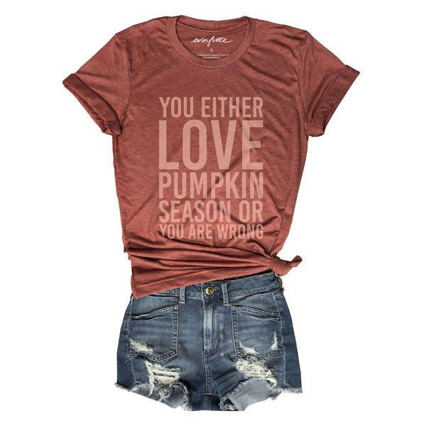 You Either Love Pumpkin Season Or You Are Wrong... Rust Triblend Unisex Tee-Everfitte-[drinking shirt]-[alcohol shirt]-[bachelorette party]-[bridal party]-[funny shirt]-[funny tee]-[shirt with words]-[coffee in the shower]-[lululemon]-[chaser]-Everfitte