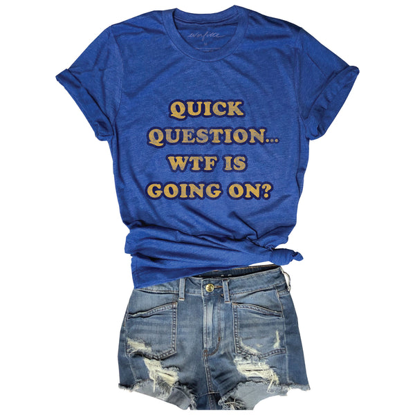 Quick Question WTF is Going On? ...Unisex Retro Royal Blue Triblend Tee
