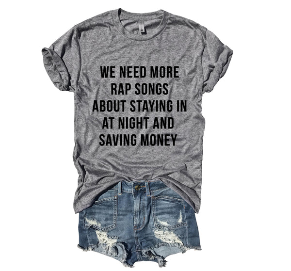 SALE! We need More Rap Songs About Staying In...Heather Grey Unisex Triblend Tee