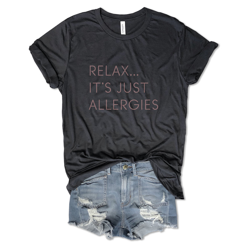 Relax It's Just Allergies ... Funny Unisex Super Soft Charcoal Solid Triblend Tee