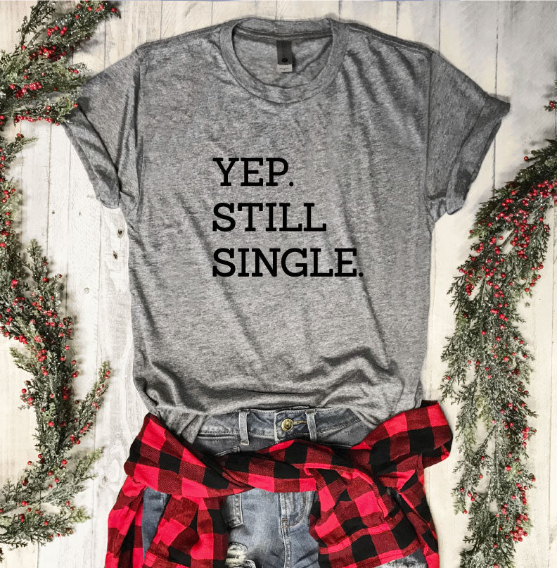 Yep. Still Single....Funny Holiday Heather Grey Unisex Tee