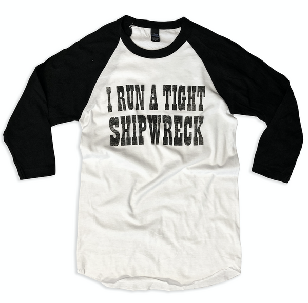 Baseball Tee Blowout!! I Run a Tight Shipwreck ... Unisex Baseball Raglan Tee-Everfitte-[funny family shirt]-[drinking shirts]-[bachelor shirt]-[bachelorette party tees]-[bridal party shirt]-[bridal party tee]-[group drinking tees]-[funny vodka shirt]-[funny tequila tee]-[funny tequila tshirt]-[funny whiskey tshirt]-[funny drinking shirt]-[tequila t-shirt]-[vodka t-shirt]-[whiskey t-shirt]-Everfitte