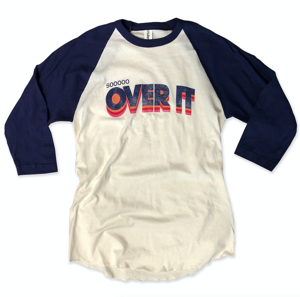 Baseball Tee Blowout!! So Over It... Retro Unisex Baseball Raglan Tee