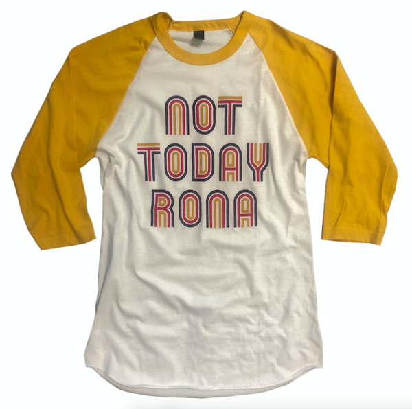 Baseball Tee Blowout!! Not Today Rona ... Retro Unisex Baseball Raglan Tee