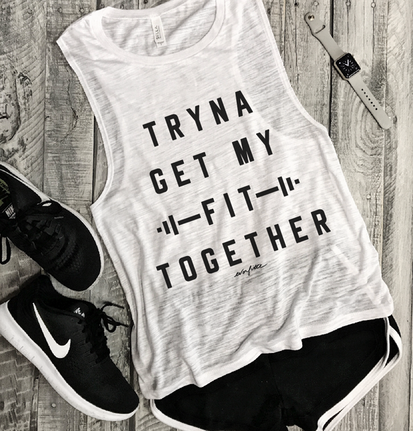 Tryna Get My Fit Together... White Slub Muscle Tee-Everfitte-[lululemon]-[chaser]-[athleta]-[spirtual gangster]-[champion]-[graphic tee]-[gym shirt]-[workout tee]-[funny shirt]-[funny tee]-[muscle tee]-Everfitte