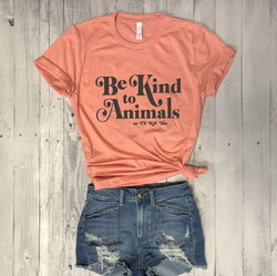 SALE!  Be Kind to Animals or I'll Kill You...Unisex Heather Peach Triblend Tee