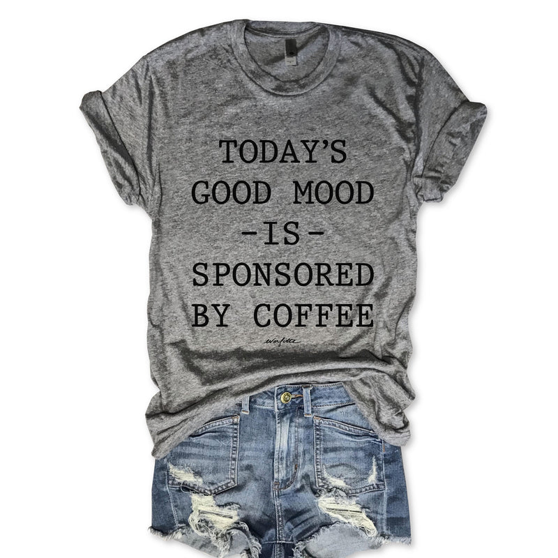 Today's Good Mood Is Sponsored By Coffee Unisex Triblend Tee