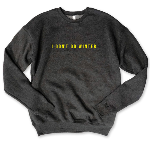 SALE! I Don't Do Winter...Charcoal Grey Drop Shoulder Crew Neck Sweatshirt