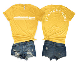 Sale! It's A Beautiful Day To Leave Me Alone Yellow Unisex Tee