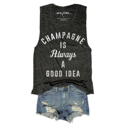 Champagne Is Always A Good Idea ...Funny Charcoal Slub Muscle Tee-Everfitte-[funny family shirt]-[drinking shirts]-[bachelor shirt]-[bachelorette party tees]-[bridal party shirt]-[bridal party tee]-[group drinking tees]-[funny vodka shirt]-[funny tequila tee]-[funny tequila tshirt]-[funny whiskey tshirt]-[funny drinking shirt]-[tequila t-shirt]-[vodka t-shirt]-[whiskey t-shirt]-Everfitte