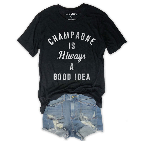 Champagne Is Always A Good Idea ... Black Tri-Blend Unisex Tee-Everfitte-[funny family shirt]-[drinking shirts]-[bachelor shirt]-[bachelorette party tees]-[bridal party shirt]-[bridal party tee]-[group drinking tees]-[funny vodka shirt]-[funny tequila tee]-[funny tequila tshirt]-[funny whiskey tshirt]-[funny drinking shirt]-[tequila t-shirt]-[vodka t-shirt]-[whiskey t-shirt]-Everfitte