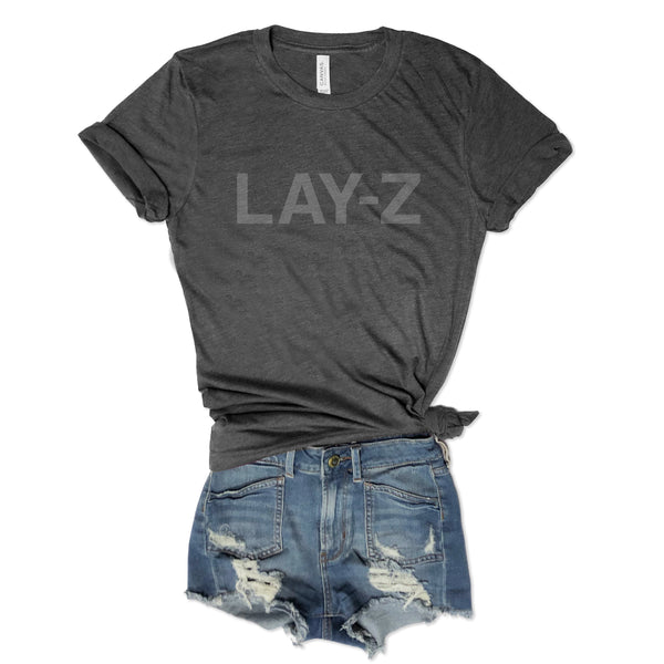 LAY-Z...Unisex Dark Grey Triblend Tee-Everfitte-everfitte, graphic tees, humorous tees, funny shirts, graphic t shirts, humor tee shirts, t shirts humorous, t shirts witty, vintage t-shirt, the funniest t shirts, santa shirts, graphic sweatshirts, interesting graphic tees, vintage tee, vintage graphic tees, funny funny t shirts, tee shirts novelty, funny t shirts, exclusive graphic tees, great graphic tees, simple graphic tee, festive t shirts, t shirts tees, t shirt graphic tee, fun team shirts,-Everfitte