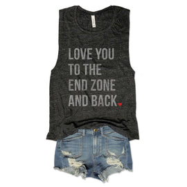 Love You To The End Zone and Back...Charcoal Slub Muscle Tee