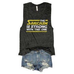SALE! The Sarcasm Is Strong With This One...Charcoal Slub Muscle Tee