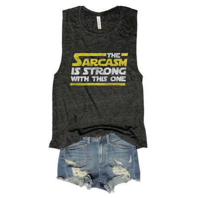 The Sarcasm Is Strong With This One...Charcoal Slub Muscle Tee