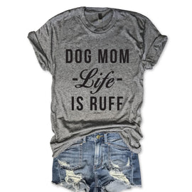 Dog Mom Life Is Ruff Unisex Triblend Tee