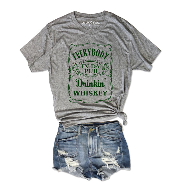 LIMITED: Everybody in the Pub Drinkin' Whiskey ...Funny Triblend Unisex Tee