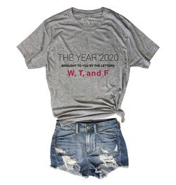 The Year 2020 Brought To You By The Letters W T and F.....Heather Grey Unisex Triblend Tee