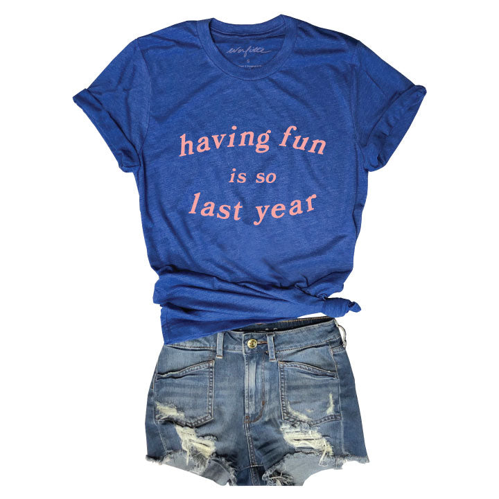 Sale Having Fun is So Last Year ... Funny Unisex Super Soft Royal Solid Triblend Tee