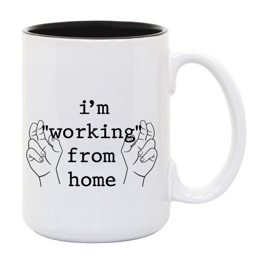 "I'm ""Working"" From Home... Everfitte Funny Ceramic Two Tone Mug"