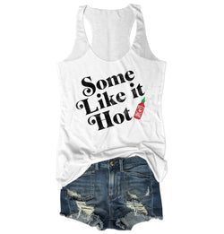 SALE! Some Like It Hot Sriracha ...White Triblend Racerback Tank