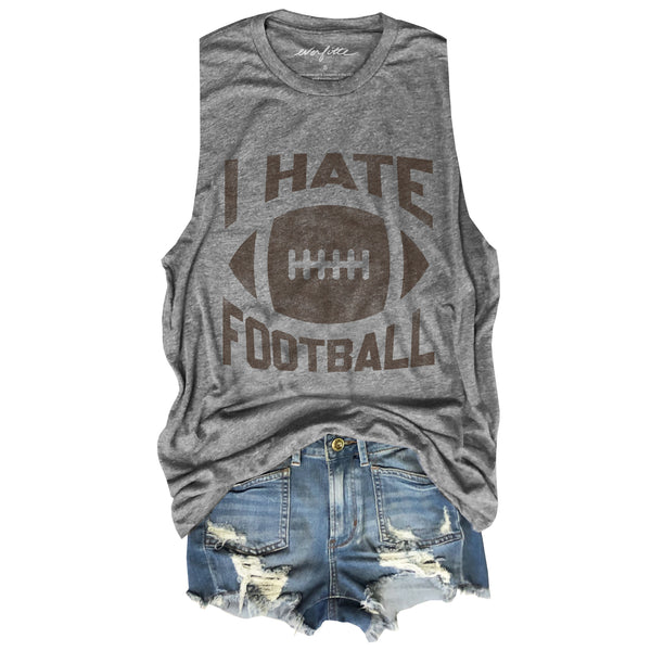 I Hate Football ... Heather Grey Unisex Triblend Raw Edge Muscle-Everfitte-[lululemon]-[chaser]-[athleta]-[spirtual gangster]-[champion]-[graphic tee]-[gym shirt]-[workout tee]-[funny shirt]-[funny tee]-[muscle tee]-Everfitte