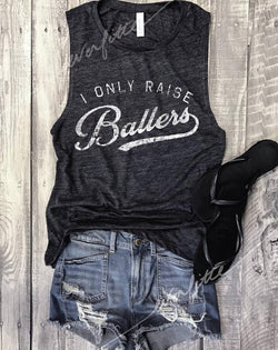 SALE... I Only Raise Ballers... Charcoal Muscle Tee