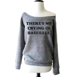Sale!! There's No Crying In Baseball... Off the Shoulder Sweatshirt