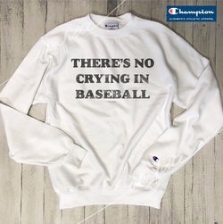 Sale!! There's No Crying In Baseball... Champion Brand Sweatshirt