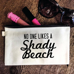 No One Likes A Shady Beach Pouch