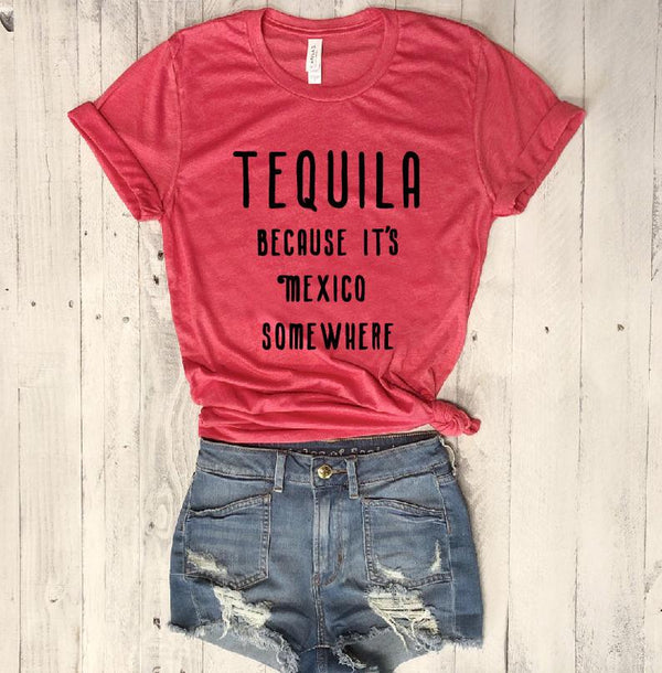 Red Tequila, Because It's Mexico Somewhere... Funny Unisex Red Triblend Tee-Everfitte-[funny family shirt]-[drinking shirts]-[bachelor shirt]-[bachelorette party tees]-[bridal party shirt]-[bridal party tee]-[group drinking tees]-[funny vodka shirt]-[funny tequila tee]-[funny tequila tshirt]-[funny whiskey tshirt]-[funny drinking shirt]-[tequila t-shirt]-[vodka t-shirt]-[whiskey t-shirt]-Everfitte