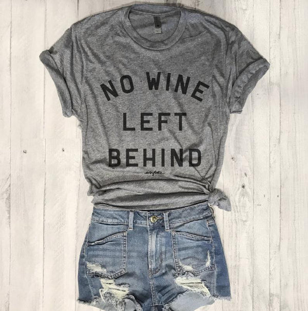 SALE! No Wine Left Behind...  Gray Unisex Triblend Tee