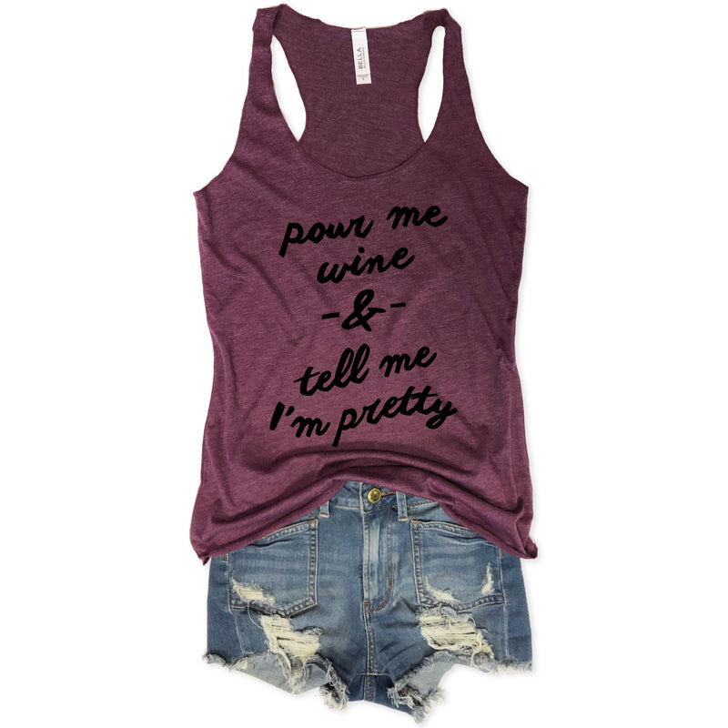 Sale Pour Me Wine & Tell Me I'm Pretty...MAroon Racerback Tank