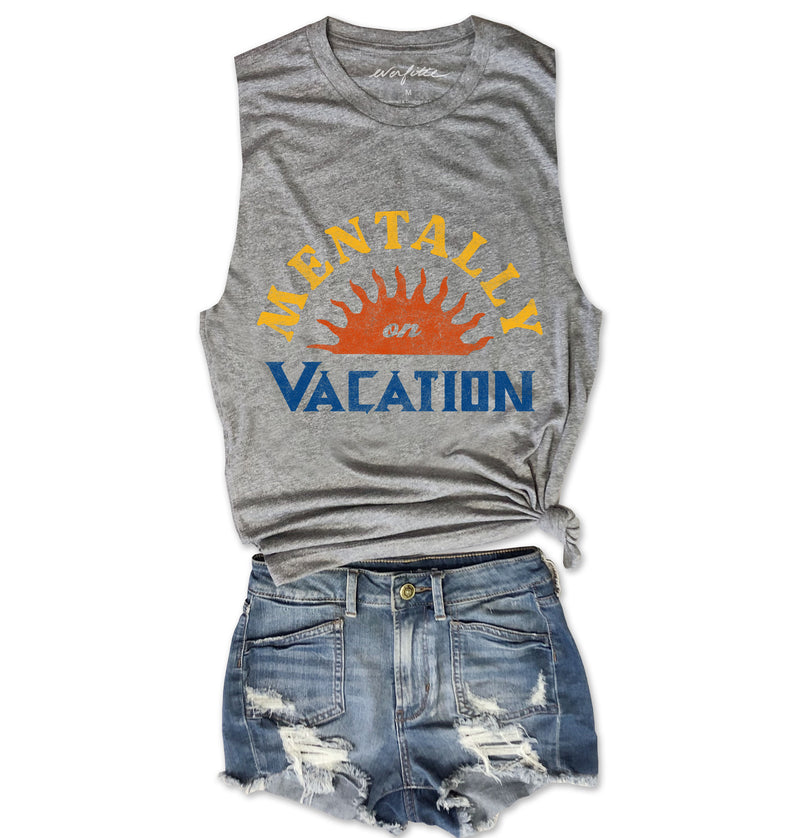 Mentally on Vacation ... Heather Grey Unisex Triblend Raw Edge Muscle-Everfitte-[funny family shirt]-[drinking shirts]-[bachelor shirt]-[bachelorette party tees]-[bridal party shirt]-[bridal party tee]-[group drinking tees]-[funny vodka shirt]-[funny tequila tee]-[funny tequila tshirt]-[funny whiskey tshirt]-[funny drinking shirt]-[tequila t-shirt]-[vodka t-shirt]-[whiskey t-shirt]-Everfitte