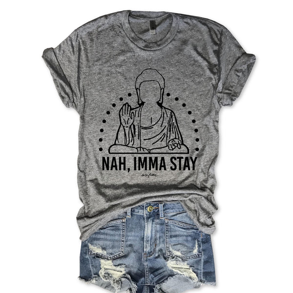 Nah Imma Stay Unisex Triblend Tee